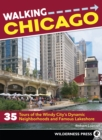 Walking Chicago : 35 Tours of the Windy City's Dynamic Neighborhoods and Famous Lakeshore - eBook