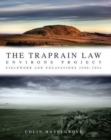 Traprain Law Environs Project : Fieldwork and Excavations 2000-2004 - Book