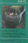 EAA 62: Excavations in Thetford by B. K. Davison between 1964 and 1970 - Book
