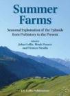 Summer Farms : Seasonal Exploitation of the Uplands from Prehistory to the Present - Book