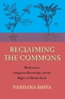 Reclaiming the Commons : Biodiversity, Traditional Knowledge, and the Rights of Mother Earth - Book