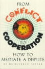 From Conflict to Cooperation : How to Mediate a Dispute - Book
