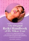 The Original Reiki Handbook of Dr. Mikao Usui : The Traditional Usui Reiki Ryoho Treatment Positions and Numerous Reiki Techniques for Health and Well-being - Book