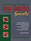 Trap Shooting Secrets : What They Won't Tell You, This Book Will - Book