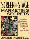 Screen and Stage Marketing Secrets - Book