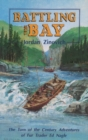 Battling the Bay : The Turn of the Century Adventures of Fur Trader Ed Nagle - Book
