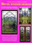 Bevel Window Designs : Second Edition -- Revised & Updated - Book