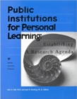 Public Institutions for Personal Learning : Establishing a Research Agenda - Book