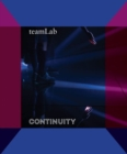 teamLab : Continuity - Book