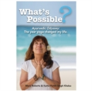 What's Possible? : Ayurvedic Odyssey: The Year Yoga Changed My Life. - Book