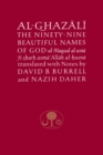 Al-Ghazali on the Ninety-nine Beautiful Names of God : Al-Maqsad al-Asna fi Sharh Asma' Allah al-Husna - Book