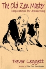 The Old Zen Master : Inspirations for Awakening - Book
