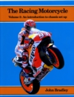 The Racing Motorcycle : Volume 3: An Introduction to Chassis Set Up - Book