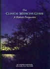 The Clinical Medicine Guide : A Holistic Perspective - Book