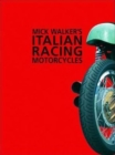 Mick Walker's Italian Racing Motorcycles - Book