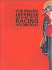 Mick Walker's Japanese Grand Prix Racing Motorcycles - Book