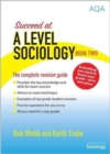 Succeed at A Level Sociology : The Complete Revision Guide Book Two - Book