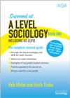 Succeed at A Level Sociology Book One Including AS Level : The Complete Revision Guide - Book