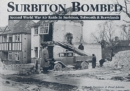 Surbiton Bombed : Second World War Air Raids in Surbiton, Tolworth and Berrylands - Book