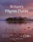 Britain's Pilgrim Places : The First Complete Guide to Every Spiritual Treasure - Book