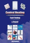 Central Heating : Fault Finding and Repair - Book