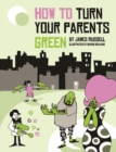 How to Turn Your Parents Green - Book