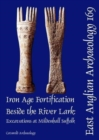 EAA 169: Iron Age Fortification Beside the River Lark : Excavations at Mildenhall, Suffolk - Book