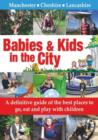 Babies & Kids in the City : A Definitive Guide of the Best Places to Go, Eat and Play with Children - Book
