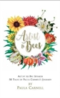A Artist to Bees : Artist to Bee Speaker, 50 tales of Paula Carnell's Journey - Book