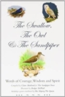 The Swallow, the Owl and the Sandpiper : Words of Courage, Wisdom and Spirit - Book