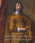 Anthony Van Dyck and the Art of Portraiture - Book