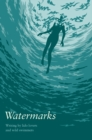 Watermarks : Writing by Lido Lovers and Wild Swimmers - Book