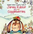 The Wild West Country Tale of James Rabbit and the Giggleberries - Book