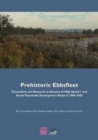 Prehistoric Ebbsfleet : Excavations and Research in Advance of High Speed 1 and South Thameside Development Route 4, 1989-2003 - Book