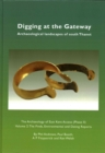 Digging at the Gateway: Archaeological landscapes of south Thanet : The Archaeology of the East Kent Access (Phase II) Volume 2: The Finds, Environmental and Dating Reports - Book