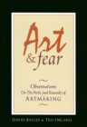 Art & Fear : Observations on the Perils (and Rewards) of Artmaking - eBook