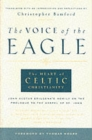 Voice of the Eagle : The Heart of Celtic Christianity - Book