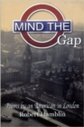Mind the Gap : Poems By An American in London - Book