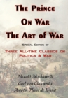 The Prince, On War & The Art of War - Three All-Time Classics On Politics & War - Book