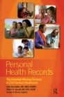 Personal Health Records : The Essential Missing Element in 21st Century Healthcare - Book