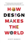 How Design Makes the World - Book