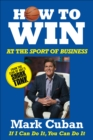 How to Win at the Sport of Business : If I Can Do It, You Can Do It - eBook