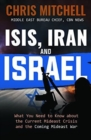 Isis, Iran and Israel : What You Need to Know about the Mideast Crisis and the Upcoming War - Book