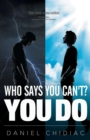 Who Says You Can't? You Do - Book