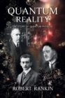 Quantum Reality : The Story of Quantum Physics - Book
