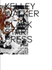Kelley Walker - Black Star Press - Book