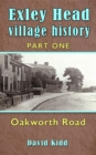 Exley Head Village History : Part 1. Oakworth Road - eBook