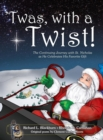'Twas, with a Twist! : The Continuing Journey with St. Nicholas as He Celebrates His Favorite Gift - Book
