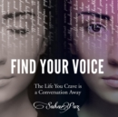 Find Your Voice : The Life You Crave Is a Conversation Away - Book