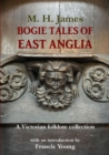 Bogie Tales of East Anglia : A Victorian Folklore Collection - Book
